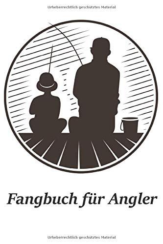Fangbuch für Angler: Tolles Motiv von Vater und Sohn beim Angeln   Steigert die Fänge   100 Seiten zum selber ausfüllen   Unbedingt einen Blick ins ...   Journal mit tollen vorgefertigten Feldern