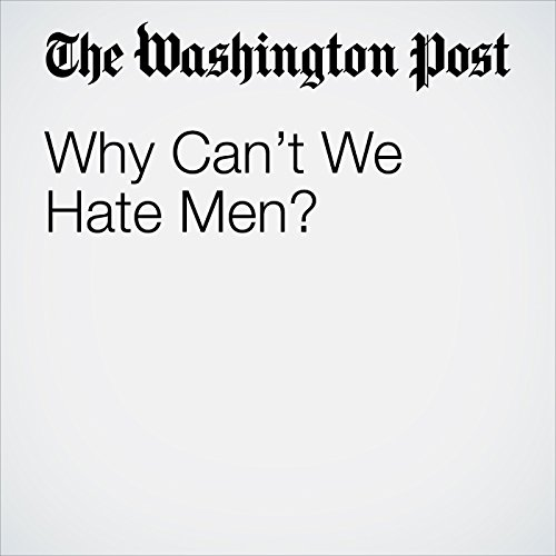 Why Can't We Hate Men? copertina