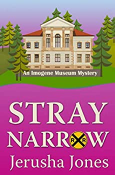 Stray Narrow - Book #7 of the Imogene Museum Mystery