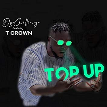 Top Up (feat. T Crown)