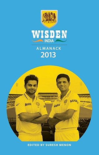 Image OfWisden India Almanack 2013: The Inaugural Edition Of The Wisden India Cricketers' Almanack