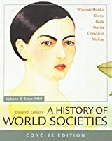 A History of World Societies, Concise, 11e, Volume 2 & Launchpad for A History of World Societies 11e (Six Month Access) 1319197299 Book Cover