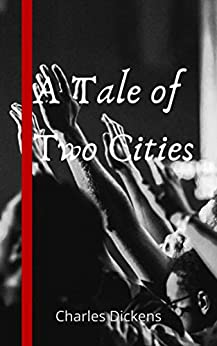 A Tale of Two Cities by [Charles Dickens]