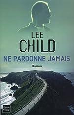 NE PARDONNE JAMAIS de LEE CHILD