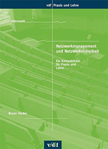 Netzwerkmanagement und Netzwerksicherheit: Ein Kompaktkurs für Lehre und Praxis