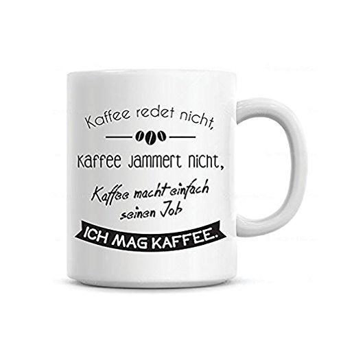 Lustige Tasse mit Spruch Kaffee redet nicht. Die Kaffeetasse als witzige Geschenkidee für alle Kaffeeliebhaber