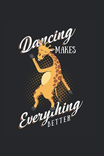 Dancing Makes Everything Better | Giraffe Motiv Camping Tagebuch: Notizbuch A5 120 Seiten liniert