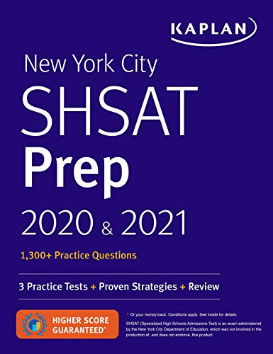 New York City SHSAT Prep 2020 & 2021: 3 Practice Tests + Proven Strategies + Review (Kaplan Test Prep NY)