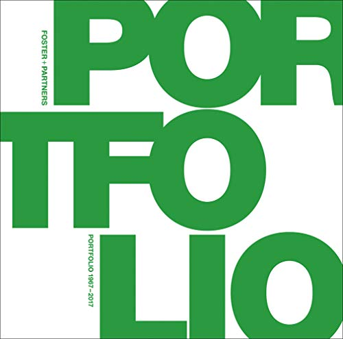 Foster, N: Foster + Partners Portfolio: 1967-2017