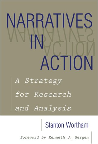 Narratives in Action: A Strategy for Research and Analysis (Counseling and Developement, 6)