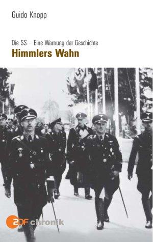 Eine Warnung der Geschichte 2: Himmlers Wahn