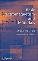 Basic Electromagnetism and Materials [Special Indian Edition - Reprint Year: 2020]