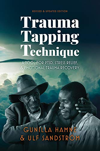 Trauma Tapping Technique: A Tool for PTSD Stress Relief and Emotional Trauma Recovery