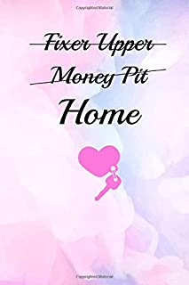 Fixer Upper Money Pit Home: Funny Homeowner Gift Cool Notebook For Writing Building Notes Quotes Expenses Diy Tasks Etc - 120 Lined Pages 6 x 9 Inch Planner