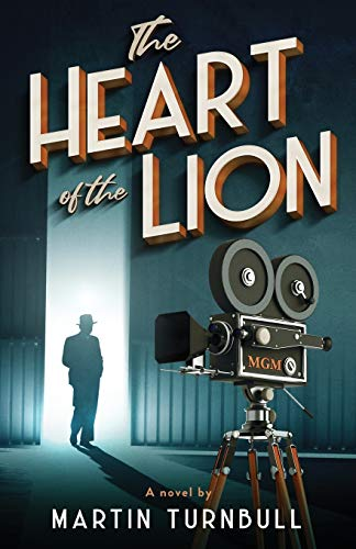 The Heart of the Lion: A Novel of Irving Thalberg's Hollywood