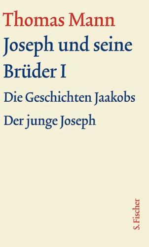 Joseph und seine Brüder I: Text (Thomas Mann, Große kommentierte Frankfurter Ausgabe. Werke, Briefe, Tagebücher)