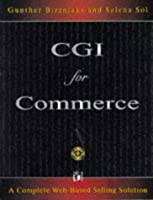 Cgi for Commerce: A Complete Web-Based Selling Solution