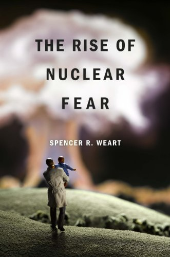 The Rise of Nuclear Fear (English Edition)