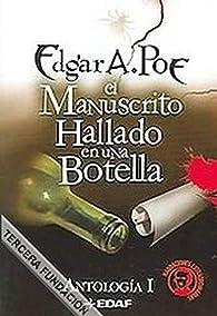 El Manuscrito Hallado en una Botella: Antología I: 1 par Alberto Santos Castillo