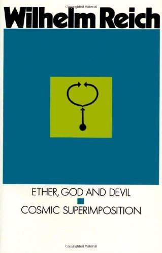 Ether, God & Devil & Cosmic Superimposition by Wilhelm Reich (1973-01-01)