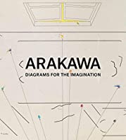Arakawa: Diagrams for the Imagination