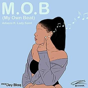 M.O.B. (My Own Beat)