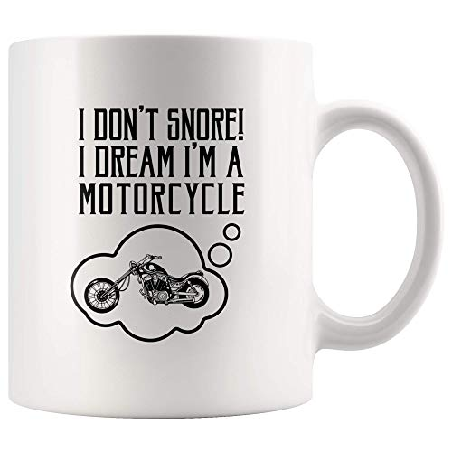 I Don't Snore I Dream I'm A Motorcycle Biker Gift for Bike Rider Dad and Mom Gift for Husband's Birthday Appreciation Coffee Mug 11OZ