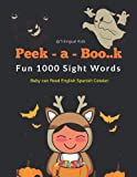 Peek-a-Boo..k | Fun 1000 Sight Words - Baby can Read English Spanish Catalan Trilingual Kids: First step learn to read vocabulary activity book with ... dyslexia, kindergarten - Grade 3| Age 5-8