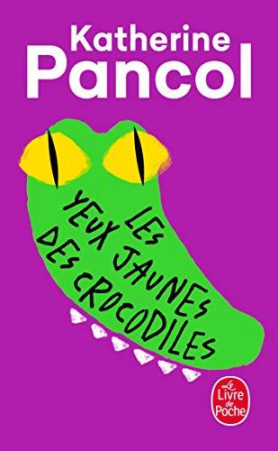 Les Yeux Jaunes Des Crocodiles (Littérature) (French Edition)