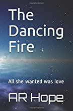 The Dancing Fire: All she wanted was love