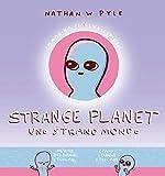 Strange planet. Uno strano mondo