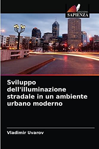 Sviluppo dell'illuminazione stradale in un ambiente urbano moderno