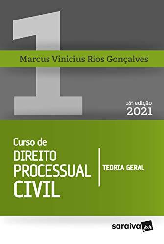 Curso De Direito Processual Civil Vol 1 - 18ª Edição 2021: Teoria Geral: Volume 1