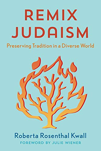 Compare Textbook Prices for Remix Judaism: Preserving Tradition in a Diverse World  ISBN 9781538129555 by Kwall, Roberta Rosenthal