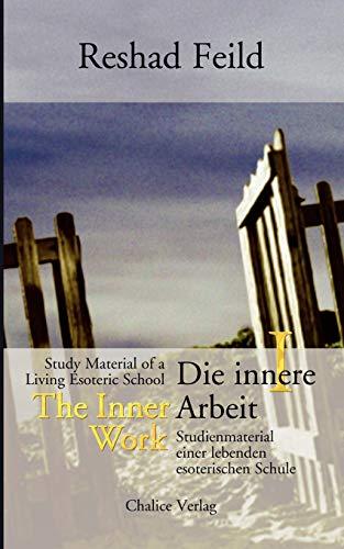 Die innere Arbeit / The Inner Work, Band I: Studienmaterial einer lebenden esoterischen Schule / Study Material of a Living Esoteric School