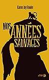 Nos années sauvages - Format Kindle - 9782258136434 - 12,99 €