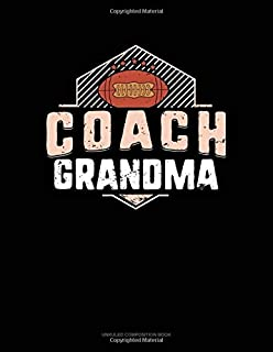 Coach Grandma (Football): Unruled Composition Book