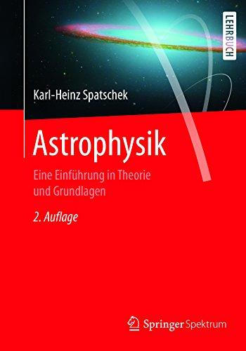 Astrophysik: Eine Einführung in Theorie und Grundlagen