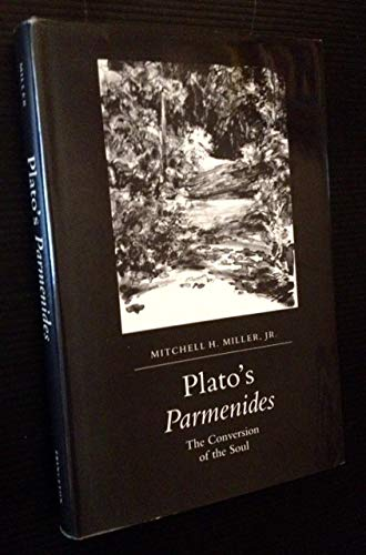 Plato's PARMENIDES: The Conversion of the Soul (Princeton Legacy Library)
