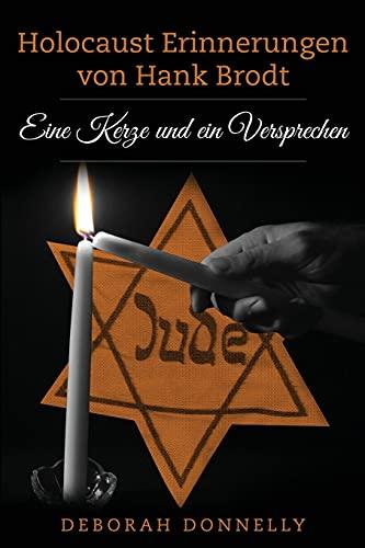 Holocaust Erinnerungen von Hank Brodt: Eine Kerze und ein Versprechen
