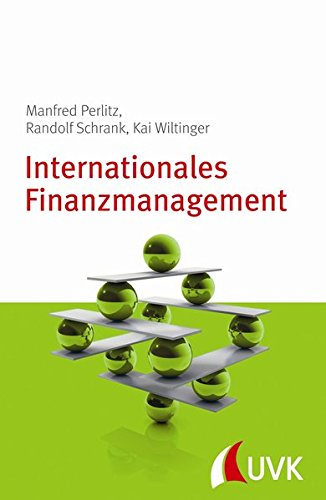 Internationales Finanzmanagement. Management konkret