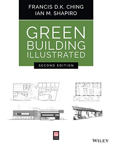 Compare Textbook Prices for Green Building Illustrated 2 Edition ISBN 9781119653967 by Ching, Francis D. K.