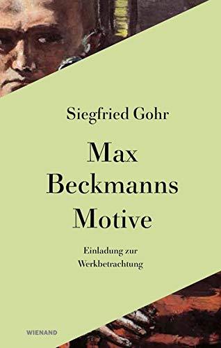 Max Beckmann. Motive: Einladung zur Werkbetrachtung