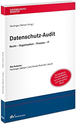 Datenschutz-Audit: Recht – Organisation – Prozess – IT (Datenschutzberater)