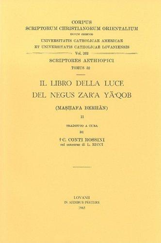 Il Libro Della Luce del Negus Zar'a YA'Qob (Mashafa Berhan), II: V. (Corpus Scriptorum Christianorum orientalium)