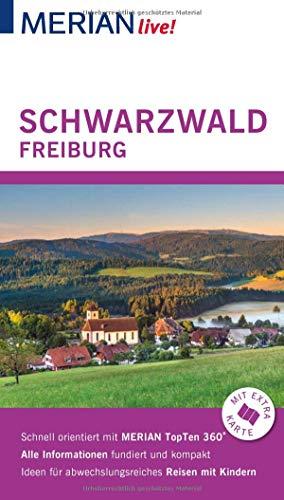 MERIAN live! Reiseführer Schwarzwald Freiburg: Mit Extra-Karte zum Herausnehmen