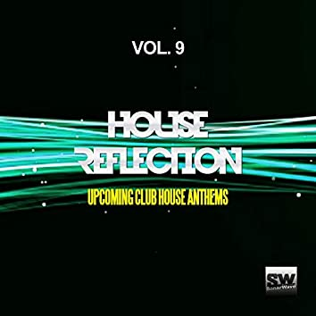 House Reflection, Vol. 9 (Upcoming Club House Anthems)