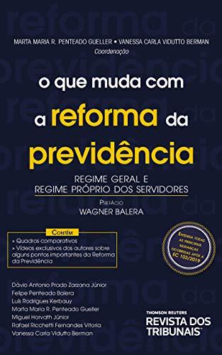 O Que muda com a reforma da previdência: regime geral e regime próprio dos servidores