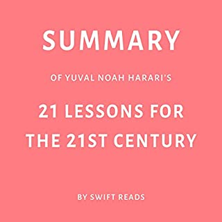 Summary of Yuval Noah Harari's 21 Lessons for the 21st Century audiobook cover art