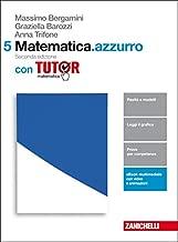 Matematica.azzurro. Con tutor. Per le Scuole superiori. Con Contenuto digitale (fornito elettronicamente): 5
